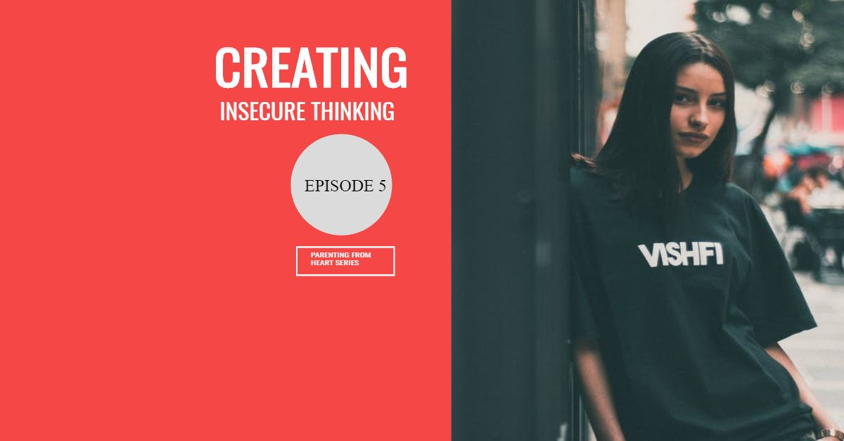 Creating Insecure Thinking Parenting